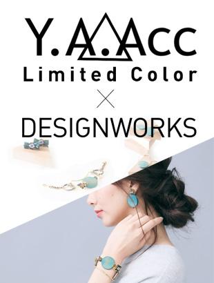 Y.A.Acc×DESIGNWORKS Limited Color スペシャルオーダー会