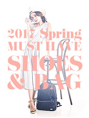 2017Spring MUST HAVE SHOES & BAG
