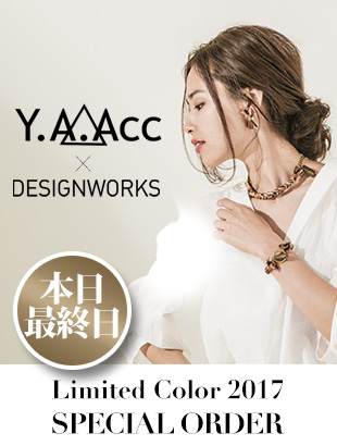 Y.A.Acc×DESIGNWORKS Limited Color 2017 SPECIAL ORDER