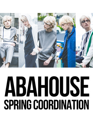 『ABAHOUSE』SPRING COORDINATION