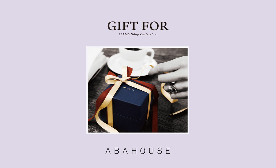 ABAHOUSE「GIFT FOR」