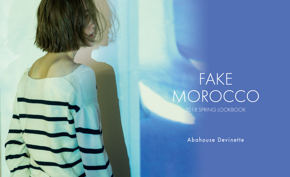 「FAKE MOROCCO 」2018 SPRING LOOKBOOK公開中